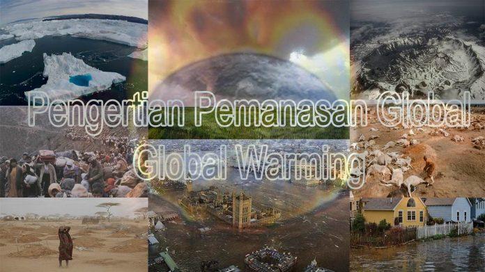 Pengertian global warming, penyebab global warming, dampak global warming, cara penanggulangan