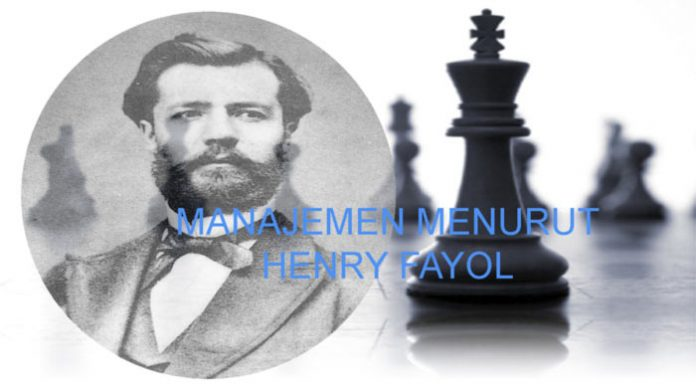 PENGERTIAN MANAJEMEN MENURUT HENRY FAYOL