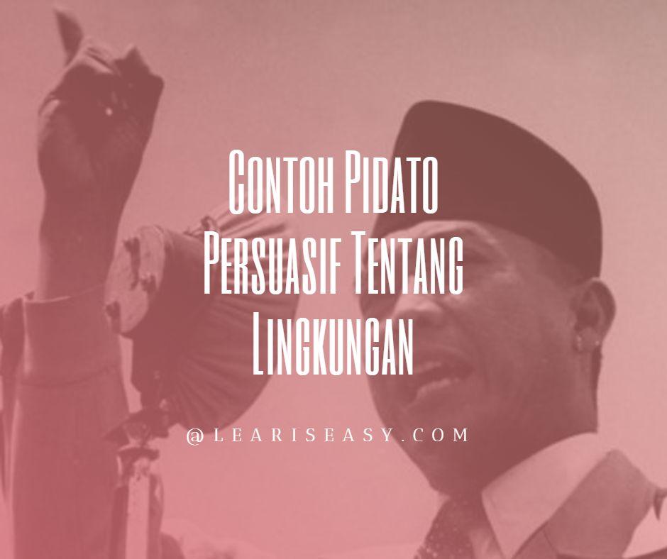 Contoh pidato persuasif tentang Lingkungan - Sukarno