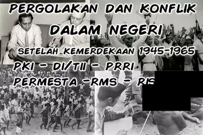 pergolakan di dalam negeri tahun 1945 1965 dan konflik pemberontakan