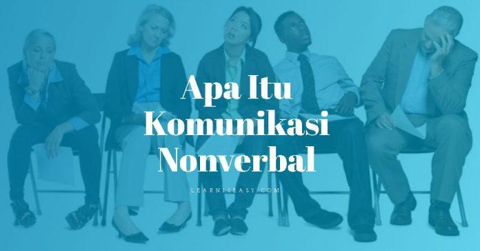 pengertian komunikasi nonverbal dan tujuan fungsi komunikasi nonverbal