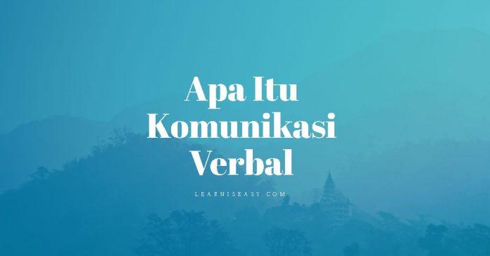 pengertian komunikasi verbal dan contoh komunikasi verbal